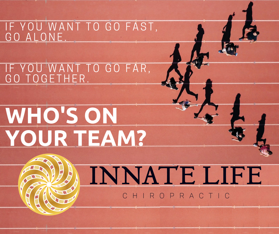 To improve athletic performance you need help. To go far you need a team, a tribe to support you. At Innate Life Chiropractic you will have a community to support you in your goals.